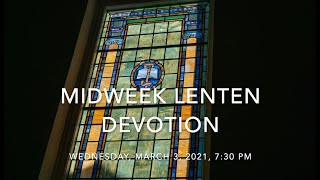 Midweek Lenten Devotion II March 3, 7:30 pm
