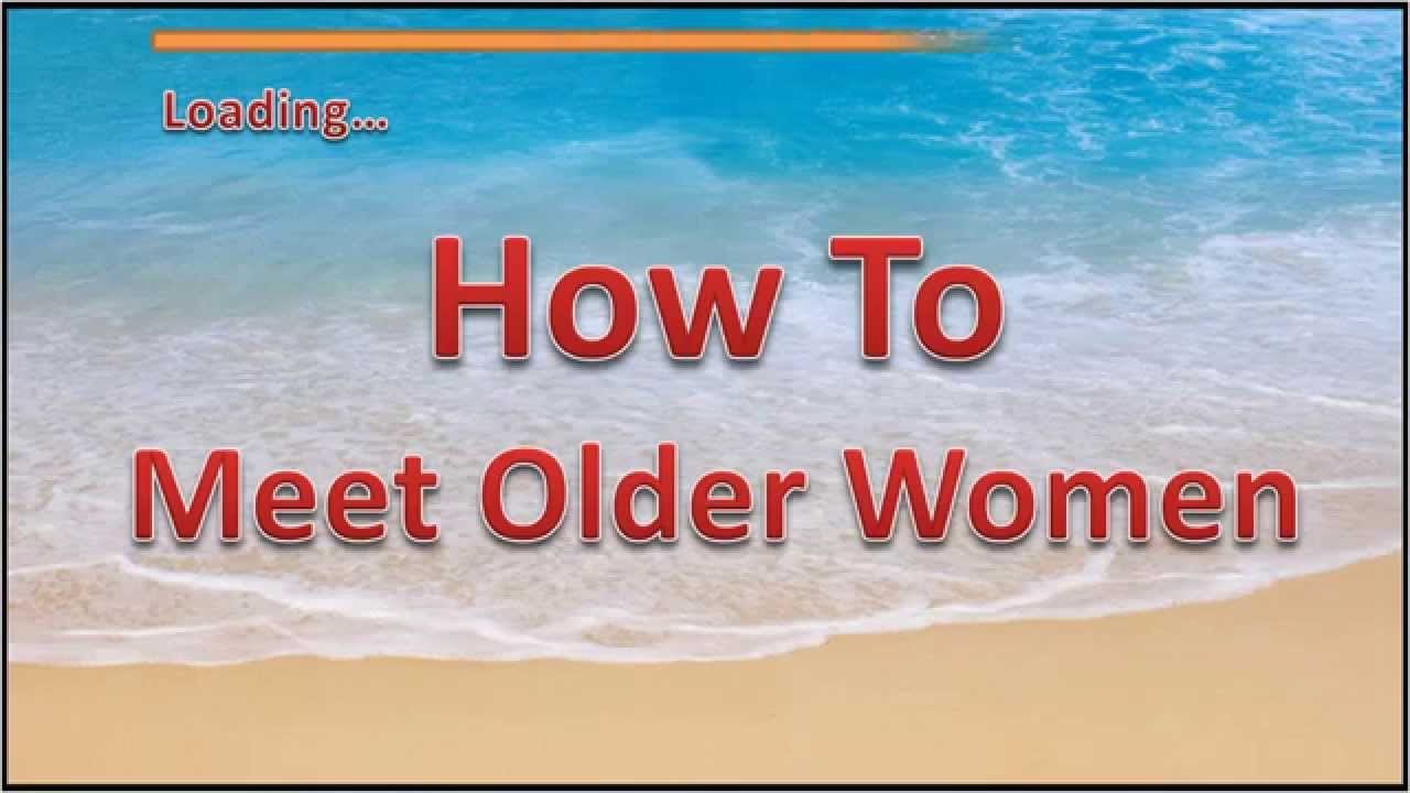 How to meet mature women
