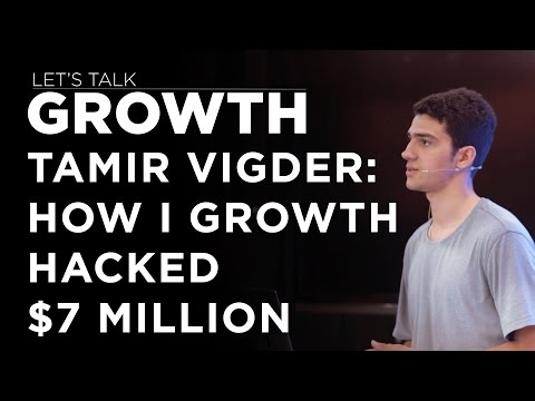 Let's Talk Growth - Tamir Vigder on How I Growth Hacked $7 Million