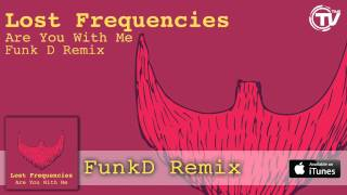 Lost Frequencies - Are You With Me (Funk D Remix) - Official Audio HD