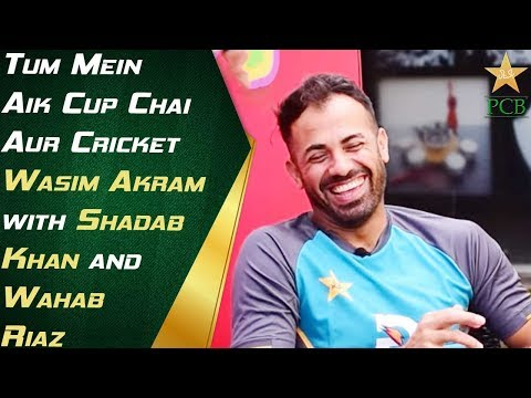 Tum Mein Aik Cup Chai Aur Cricket | Wasim Akram  with Shadab Khan and Wahab Riaz |