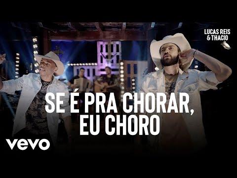 Lucas Reis & Thácio - Se É Pra Chorar Eu Choro Ao Vivo