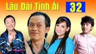 Phim Hoài Linh, Chí Tài, Phi Nhung Mới Nhất 2017   Lâu Đài Tình Ái - Tập 32