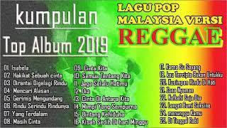 Top Album 2019 Kumpulan lagu pop malaysia versi REGGAE