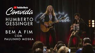 Humberto Gessinger e Paulinho Moska - Bem A Fim (YouTube Music Convida)