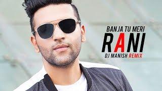 Guru Randhawa   Ban Ja Tu Meri Rani Remix   Tumhari Sulu   DJ Manish
