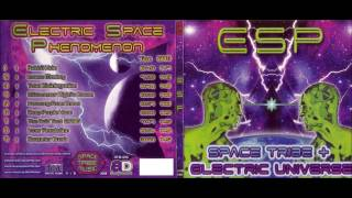 SPACE TRIBE + ELECTRIC UNIVERSE - ESP (Electric Space Phenomenon)