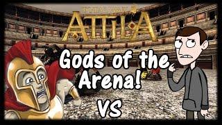 GODS OF THE ARENA! (Gladiator Mod Total War Attila)
