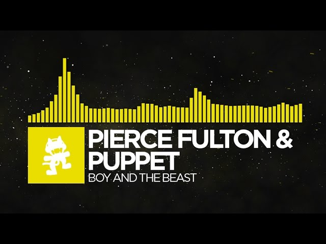 [Electro] - Pierce Fulton & Puppet - Boy and the Beast [Monstercat Release]