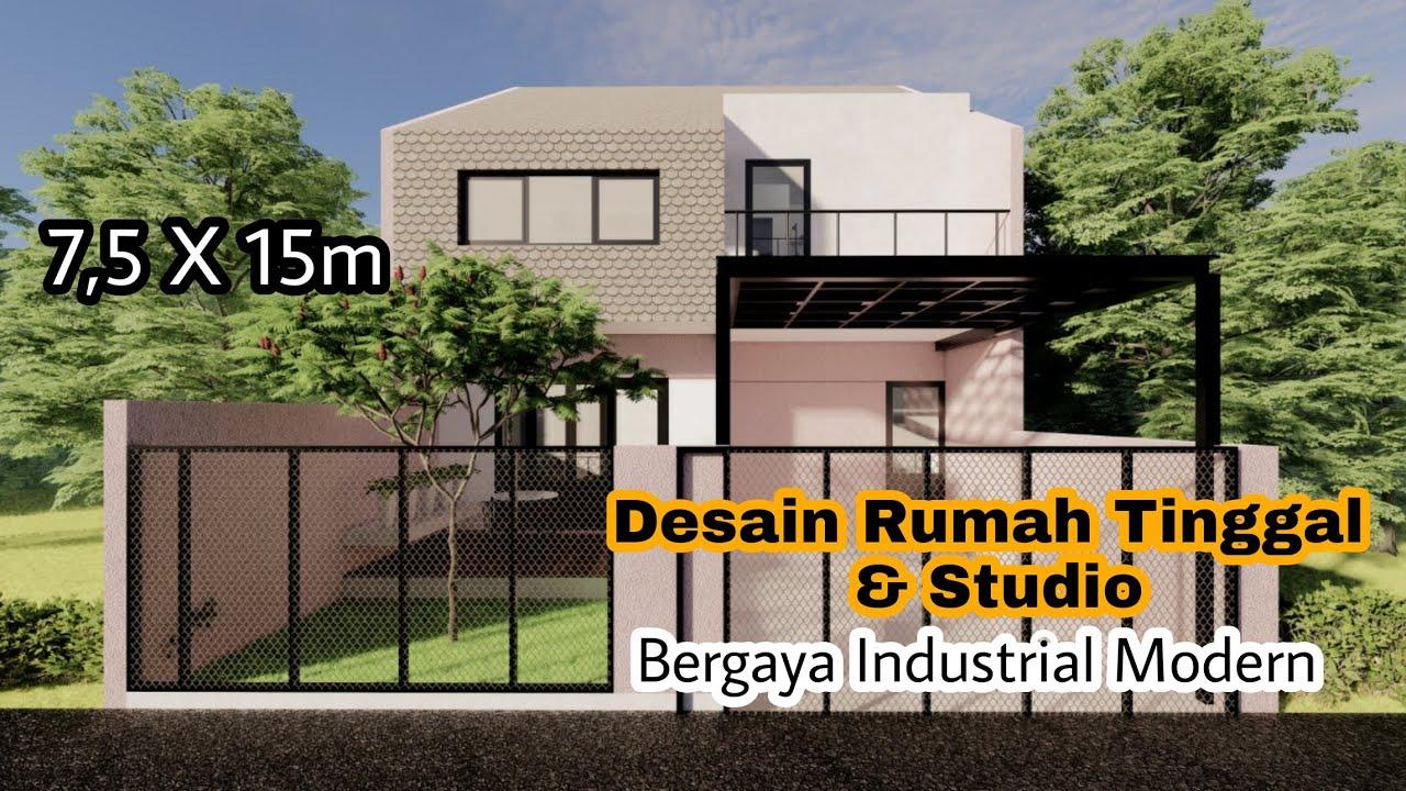 Desain Rumah Industrial 7 5 X 15m Denah Rumah Dan Desain Eksterior Interior Youtube