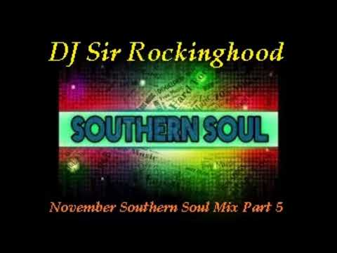 DJ Sir Rockinghood Presents : November Southern Soul Mix Pt. 5