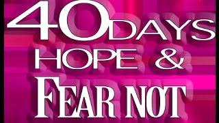 🌻 Day#40 |40 Days Of HOPE & FEAR NOT | JOHN 14:27[AMP]