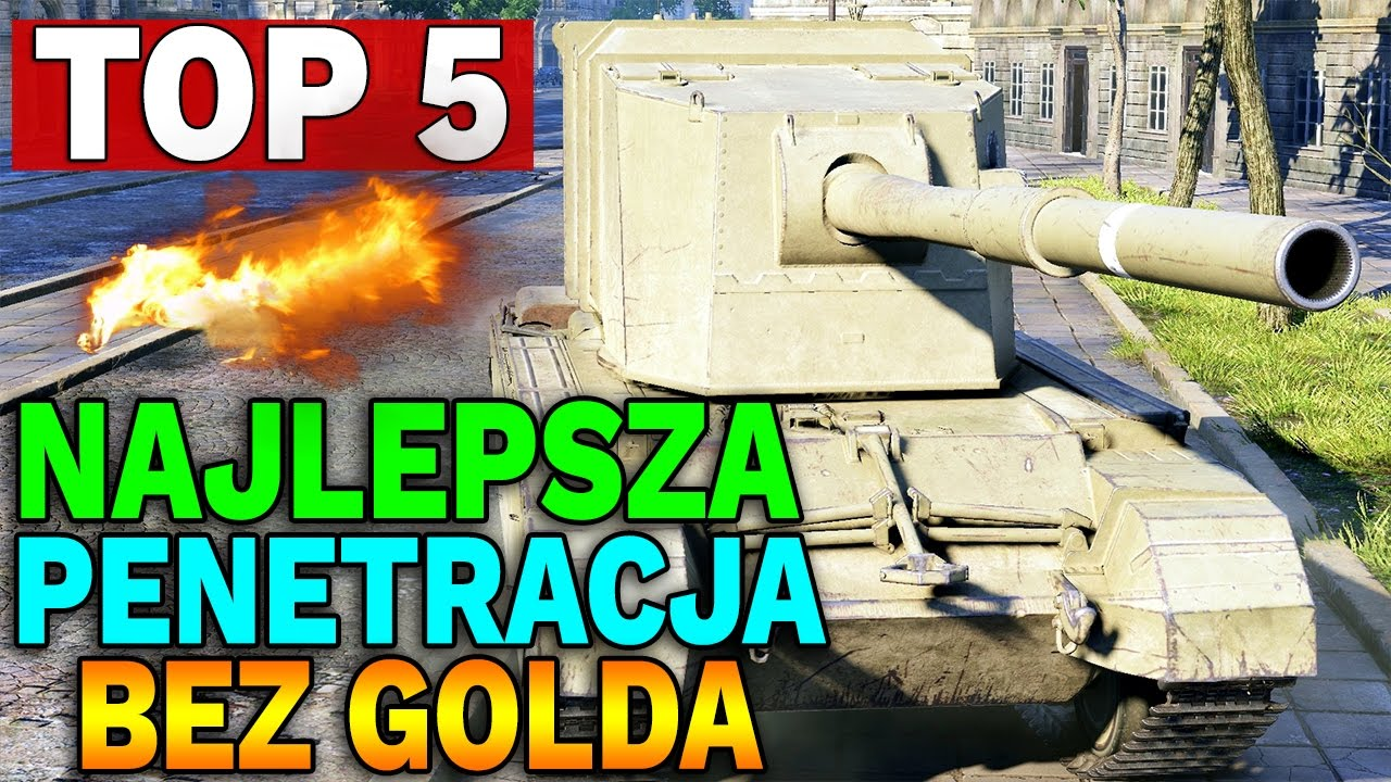 TOP 5 – Czołgi z Najlepszą Penetracją bez GOLDA – World of Tanks