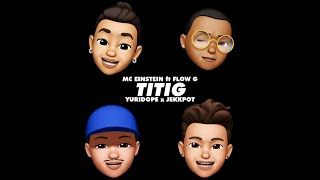 MC Einstein - Titig ft. Flow G, Yuri Dope & Jekkpot