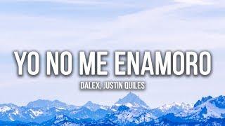 Dalex - Yo No Me Enamoro (Lyrics / Letra) ft. Justin Quiles