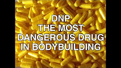 The Most Dangerous Drug In Bodybuilding | DNP