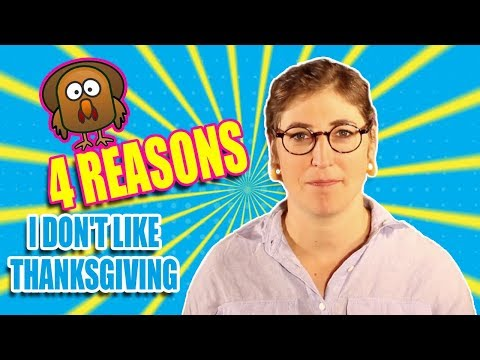 4 Reasons I Don't Like Thanksgiving || Mayim Bialik