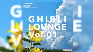 GHIBLI LOUNGE Vol.01 Spotify:https://open.spotify.com/album/5tcsZg2ItRDi2yMkKN8t1Z ...
