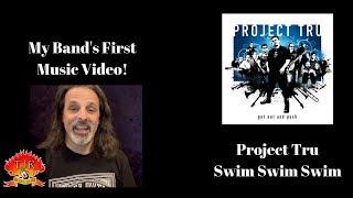 My Band's First Music Video: Project Tru - Swim Swim Swim