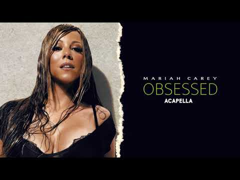 Mariah Carey - Obsessed (Acapella)