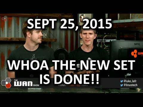 The WAN Show - OMG our New Set is Done!! - September 25, 2015
