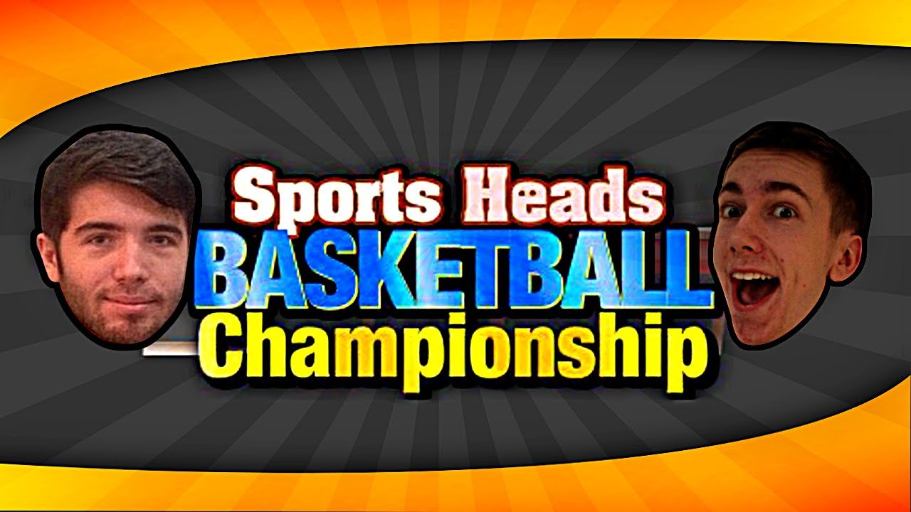 SPORTS HEADS BASKETBALL (WITH JOSH) - YouTube