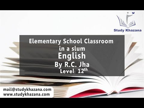 Elementary School Classroom in a Slum - class 12 | RC JHA | English | Free Video Lecture