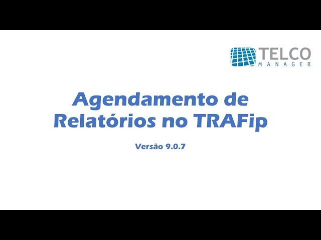 [TUTORIAL] Agendamento de Relatórios no TRAFip