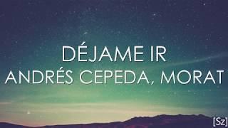 Baixar Andrés Cepeda, Morat - Déjame Ir (Letra)
