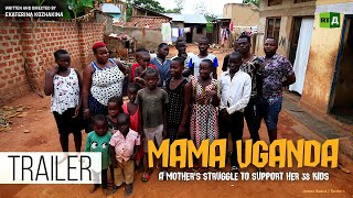 Mama Uganda. A Mother's struggle to support her 38 kids (Trailer)