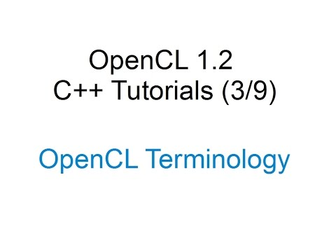 OpenCL 1 2 C++ Tutorials 3/9] - OpenCL Terminology - YouTube