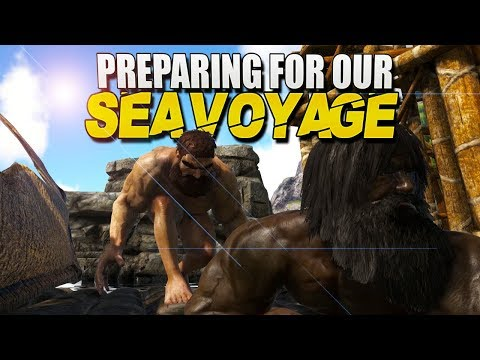 Preparing For Our SEA VOYAGE (Ark Survival) #2