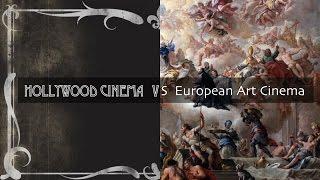 Hollywood Cinema vs European Art Cinema