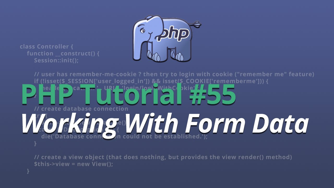 PHP Tutorial - #55 - Working With Form Data