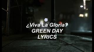 ¿Viva la Gloria? (Little Girl) // Green Day // Lyrics