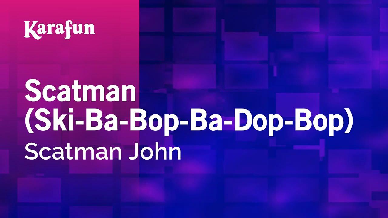 - BAIXAR SCATMAN JOHN SKI-BA-BOP-BA-DOP-BOP MUSICA SCATMAN
