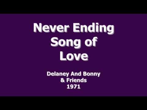 Never Ending Song of Love - Delaney and Bonnie - 1971