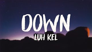Luh Kel - Down (8D AUDIO)