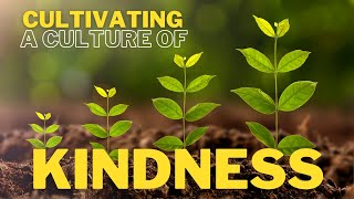 Cultivating a culture of Kindness | Tunbridge Wells Baptist Church online