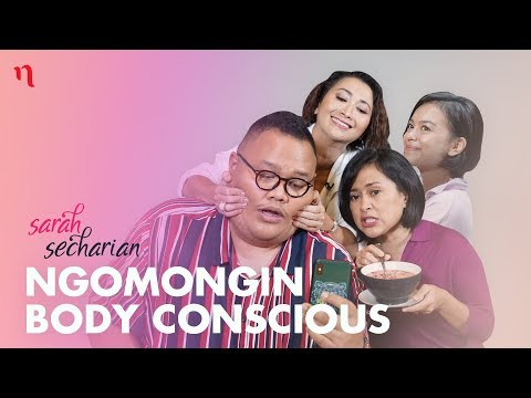 Body Conscious Versi Eva Celia, Reza Chandika, dan Indy Barends | Sarah Secharian