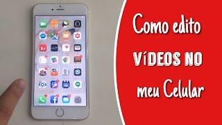 Como edito vídeos no celular? iPhone 6 Plus