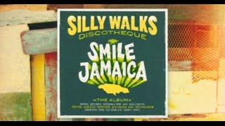Repeat youtube video Silly Walks Discotheque - Smile Jamaica Album Snippetmix