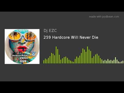 259 Hardcore Will Never Die