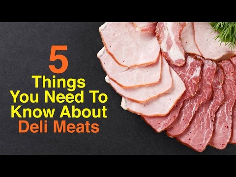 The 5 Things You NEED to Know About Deli Meats
