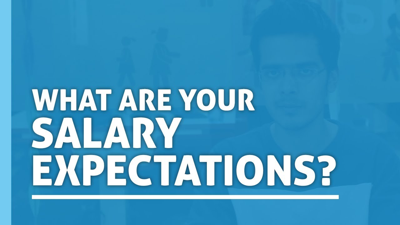 Good What Are Your Salary Expectations | Interview Preparation