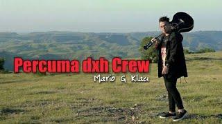 Percuma-Mario G Klau (lirik video) cover slow dxh crew