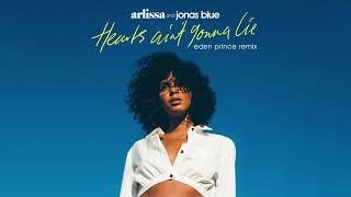 Arlissa, Jonas Blue - Hearts Ain't Gonna Lie (Eden Prince Remix)