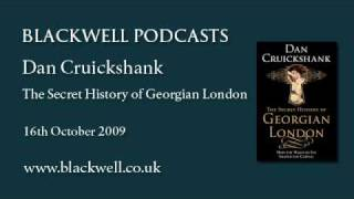 Dan Cruickshank - The Secret History of Georgian London - Part 1 of 2