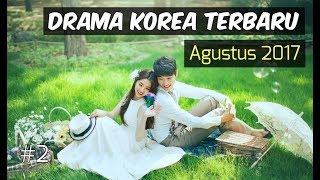 Video 6 Drama Korea Agustus 2017 | Terbaru Wajib Nonton #2 download MP3, 3GP, MP4, WEBM, AVI, FLV Agustus 2017