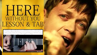 Here Without You Guitar Lesson & TAB - 3 Doors Down